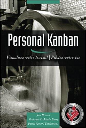 Personal Kanban: Visualisez votre travail   Pilotez votre vie