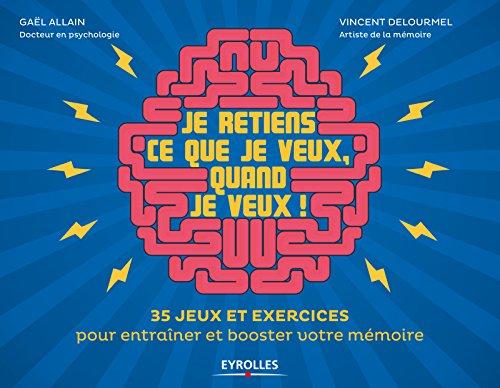 Je retiens ce que je veux quand je veux de Vincent Delourmel et Gaël ALLAIN