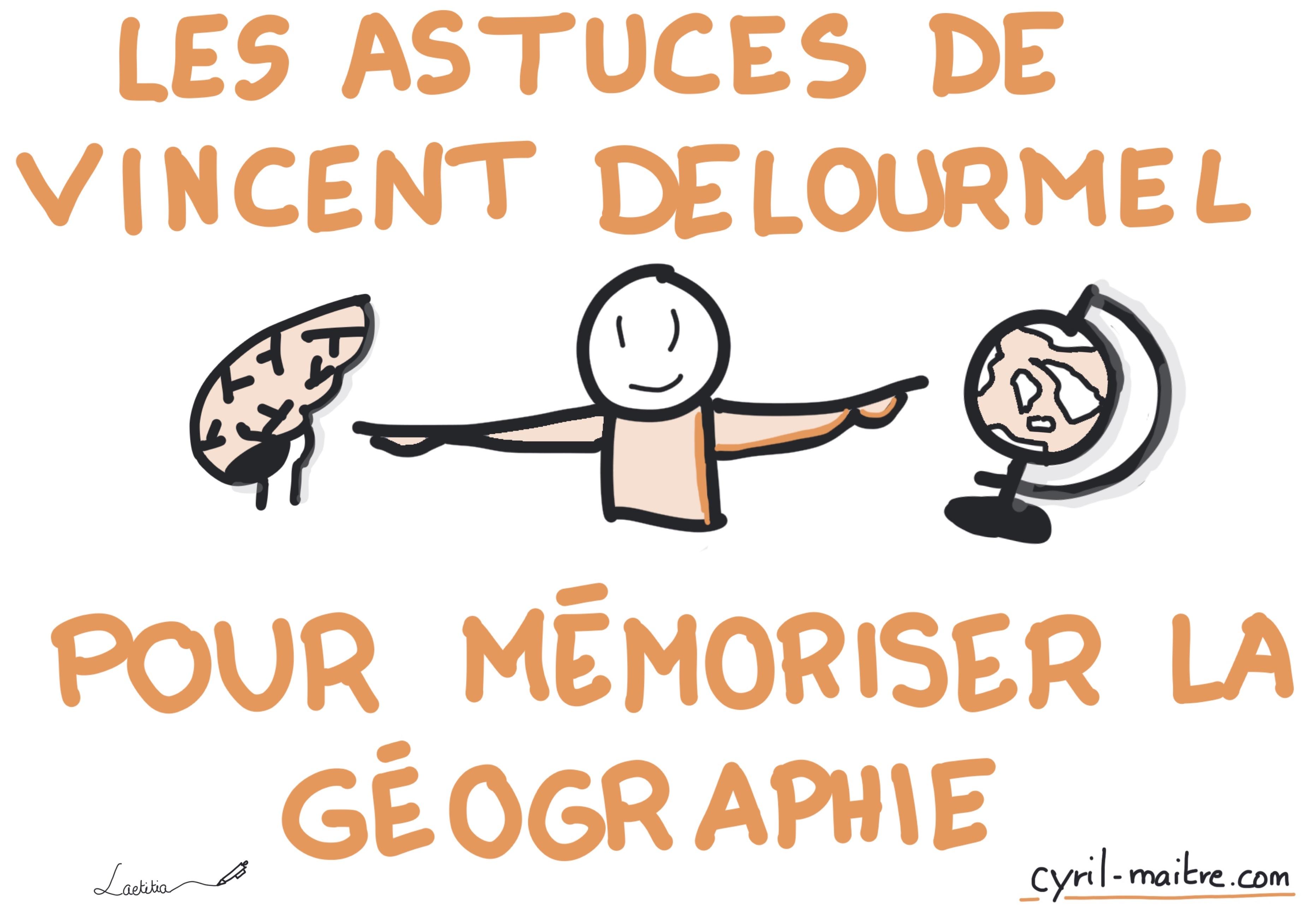 Les astuces de Vincent DELOURMEL pour mémoriser la géographie