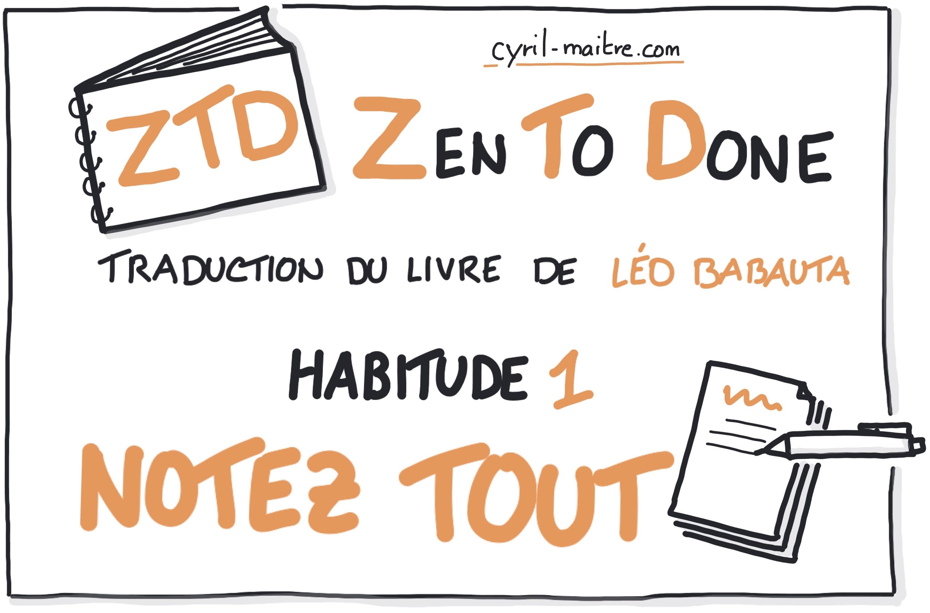 Zen To Done habitude 1 : tout noter