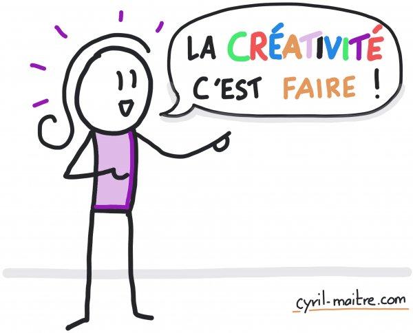 La créativité... C'est faire !