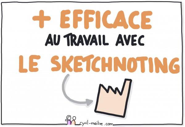 Soyez plus efficace au travail avec le sketchnoting